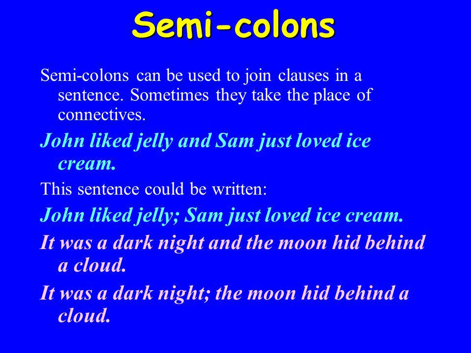 Colons A colon is also used in a glossary between a word and its definition.