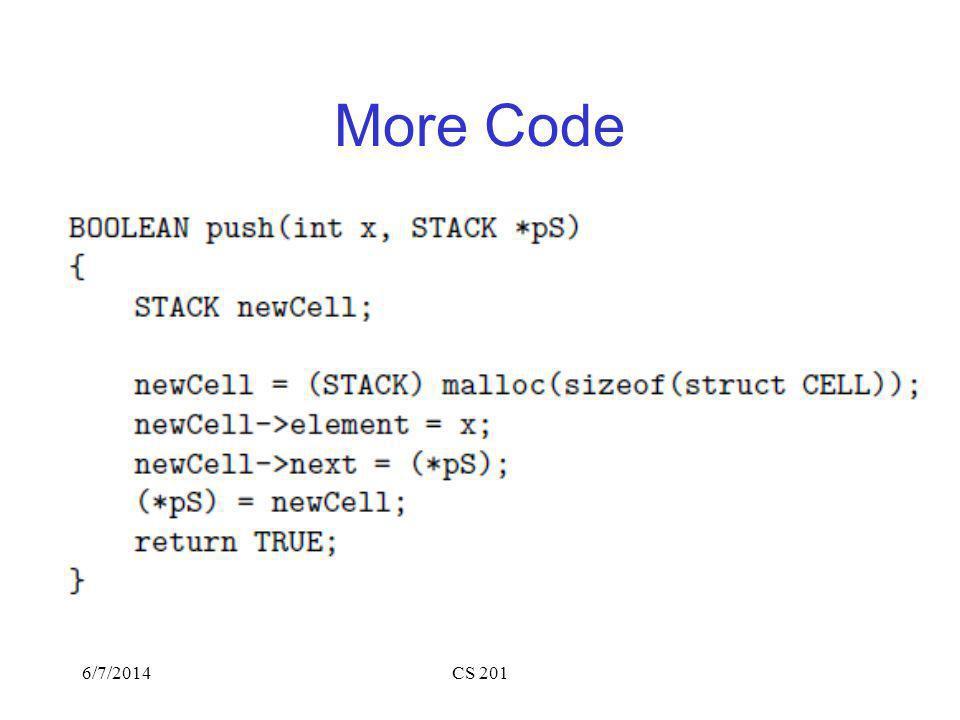 More Code 6/7/2014CS 201