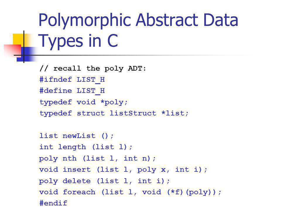 Operations: insert void insert (dict d, poly key, poly value) { tuple t = newTuple (key, value); linkedListInsertAtHead (d->l, t); return; } // Leave other functions as programming // exercises.