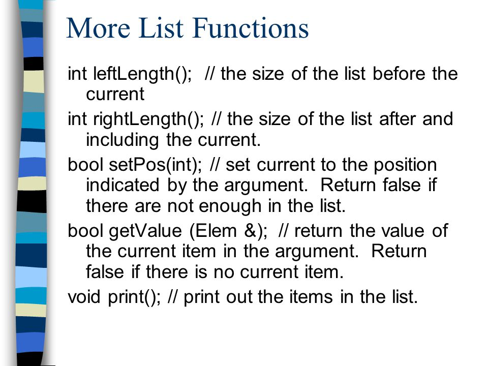 Array Implementation Can use an array to implement a list.