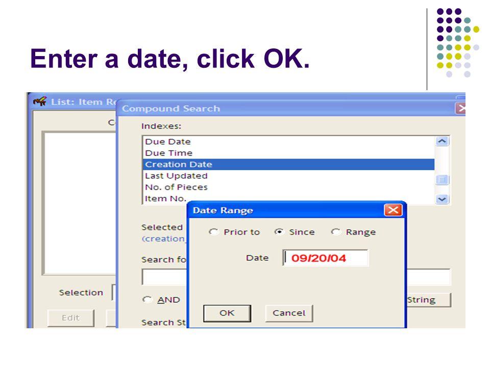 Enter a date, click OK.