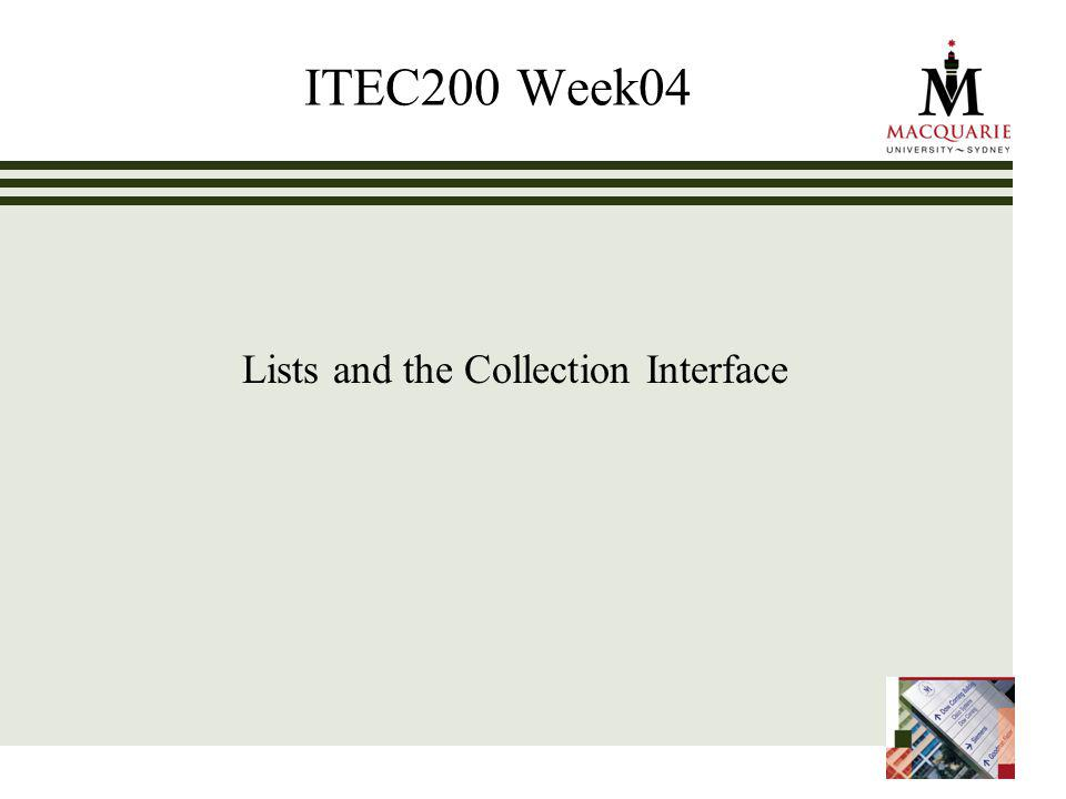 ITEC200 Week04 Lists and the Collection Interface