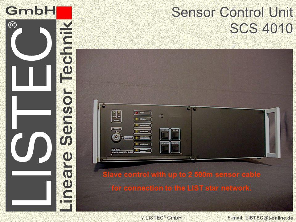 © LISTEC ® GmbH E-mail: LISTEC@t-online.de Sensor Control Unit SCM 4000 Master control unit controls up to 8 slave units as far as 4km apart.