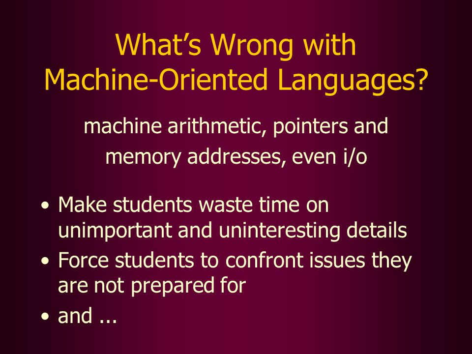 Whats Wrong with Machine-Oriented Languages.