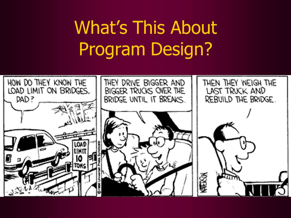 Whats This About Program Design?