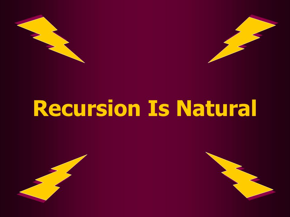 Recursion Is Natural