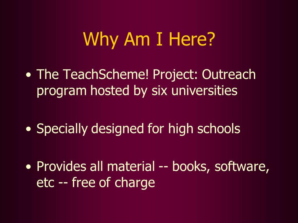 Why Am I Here. The TeachScheme.
