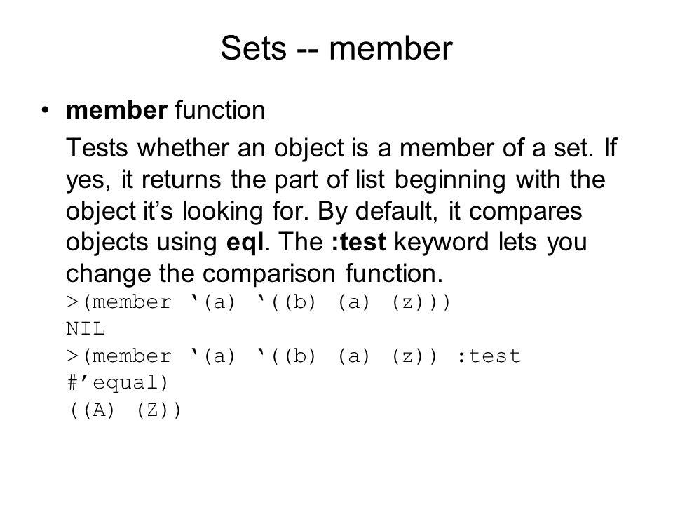 Sets -- member member function Tests whether an object is a member of a set.