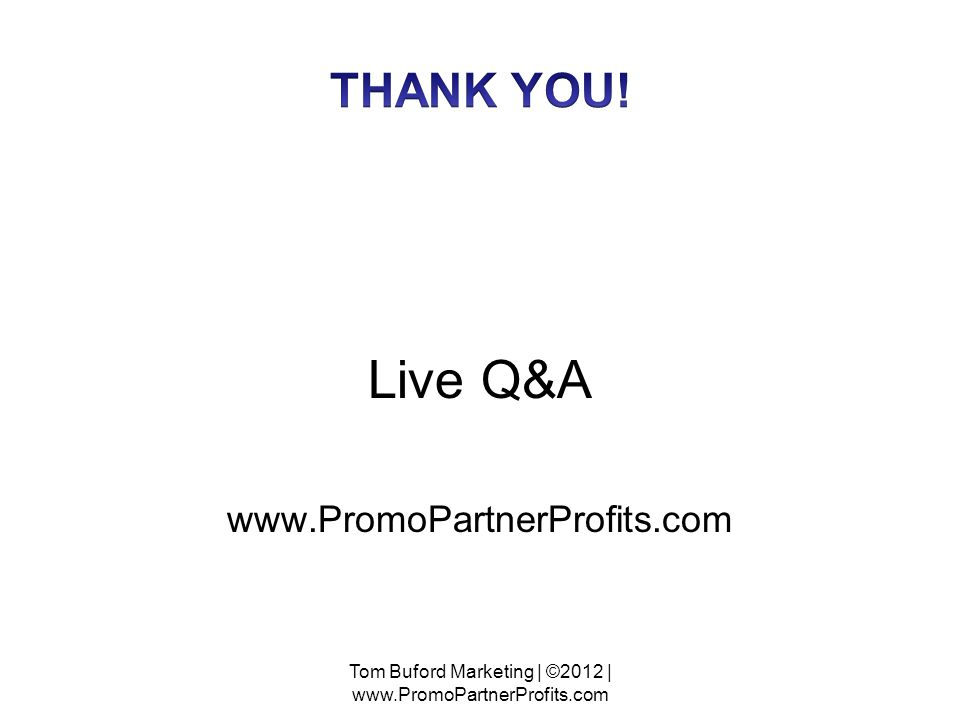 Live Q&A   Tom Buford Marketing | ©2012 |