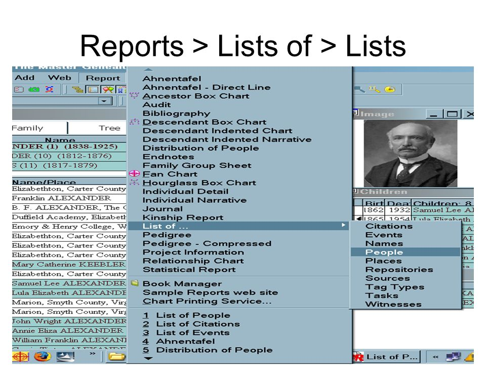 List of … Reports Most Common List of People List of Events List of Citations Also List of NamesList of Tag Types List of PlacesList ofTasks List of RepositoriesList ofWitnesses List of Sources
