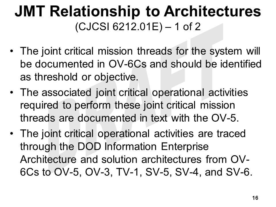 The joint critical mission threads for the system will be documented in OV-6Cs and should be identified as threshold or objective. The associated join