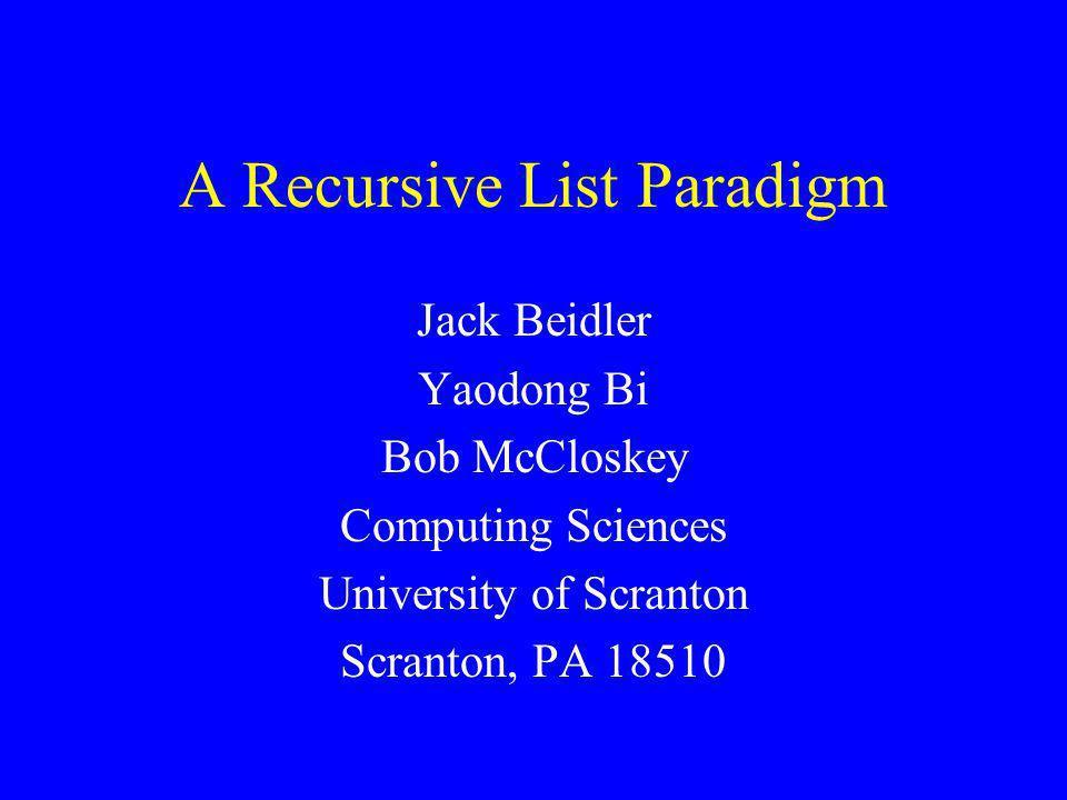 A Recursive List Paradigm List Paradigms A Recursive List Paradigm Examples Unfocused vs.
