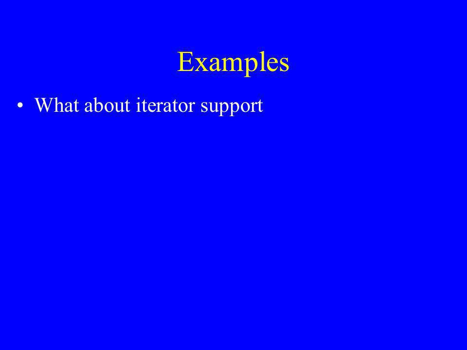 Examples What about iterator support