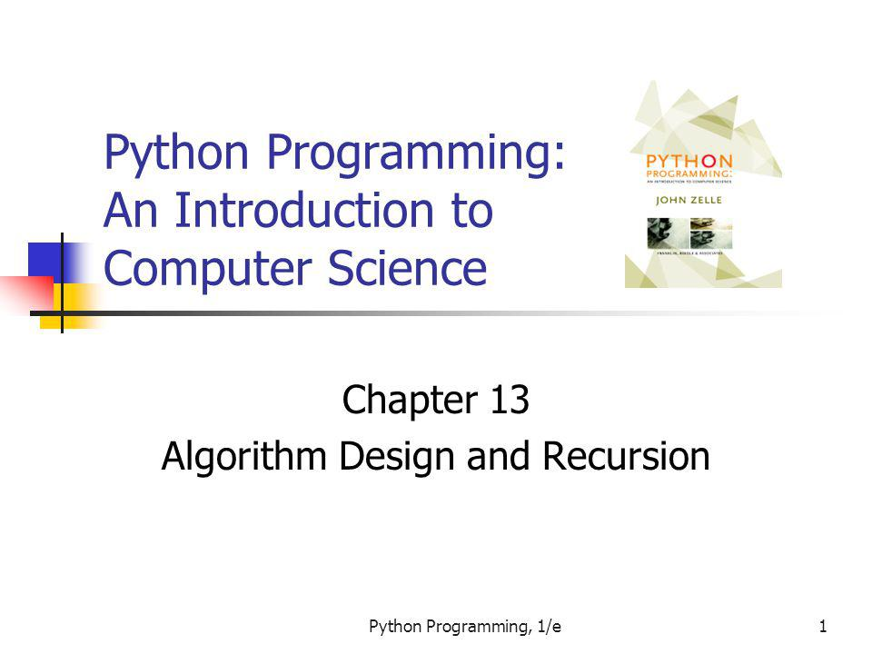Python Programming, 1/e102 Comparing Sorts If the size of a list doubles, it will take four times as long to sort.