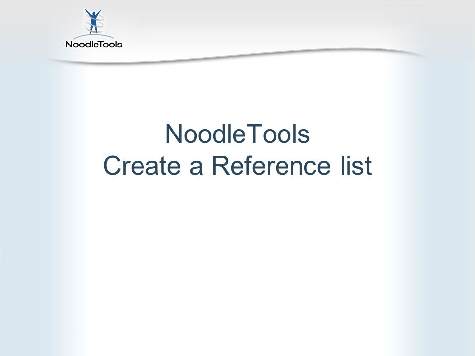 NoodleTools Create a Reference list