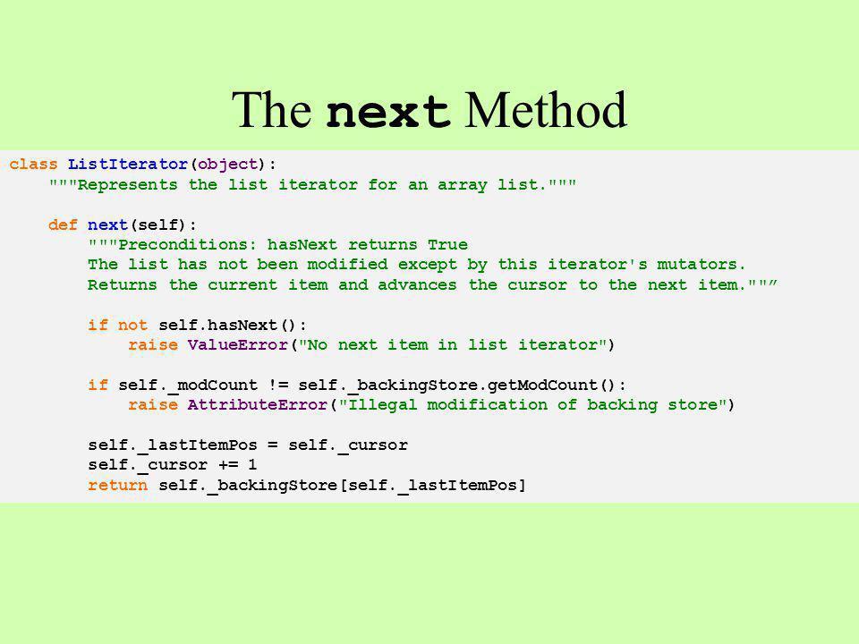 The next Method class ListIterator(object):