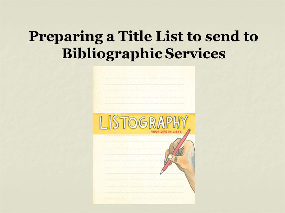 Preparing a Title List to send to Bibliographic Services
