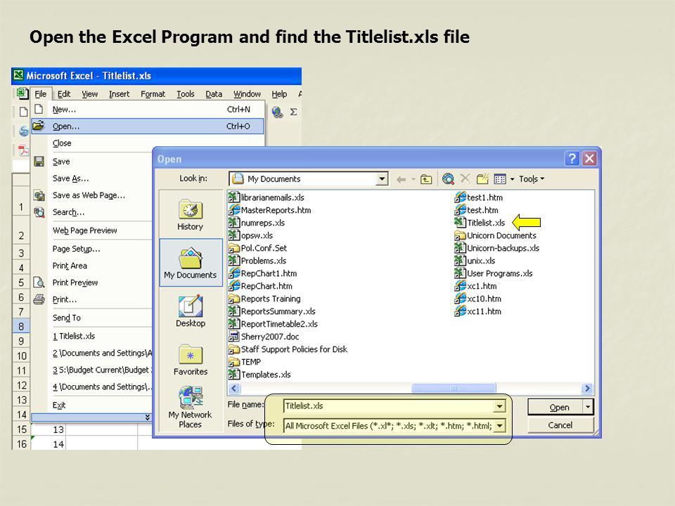 Open the Excel Program and find the Titlelist.xls file
