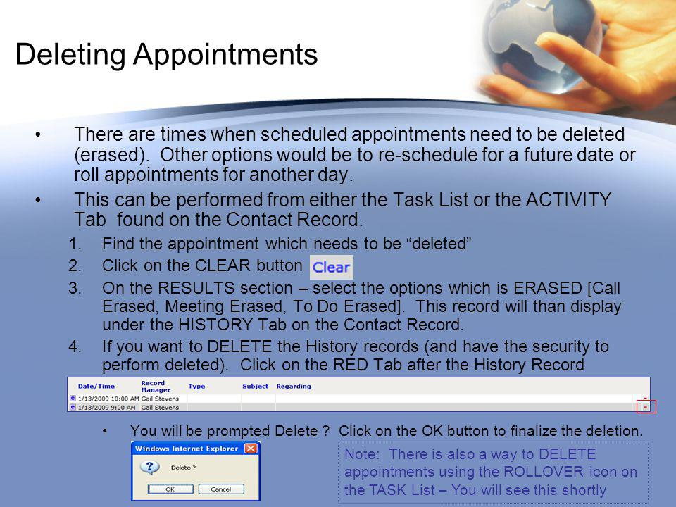 Deleting Appointments There are times when scheduled appointments need to be deleted (erased).