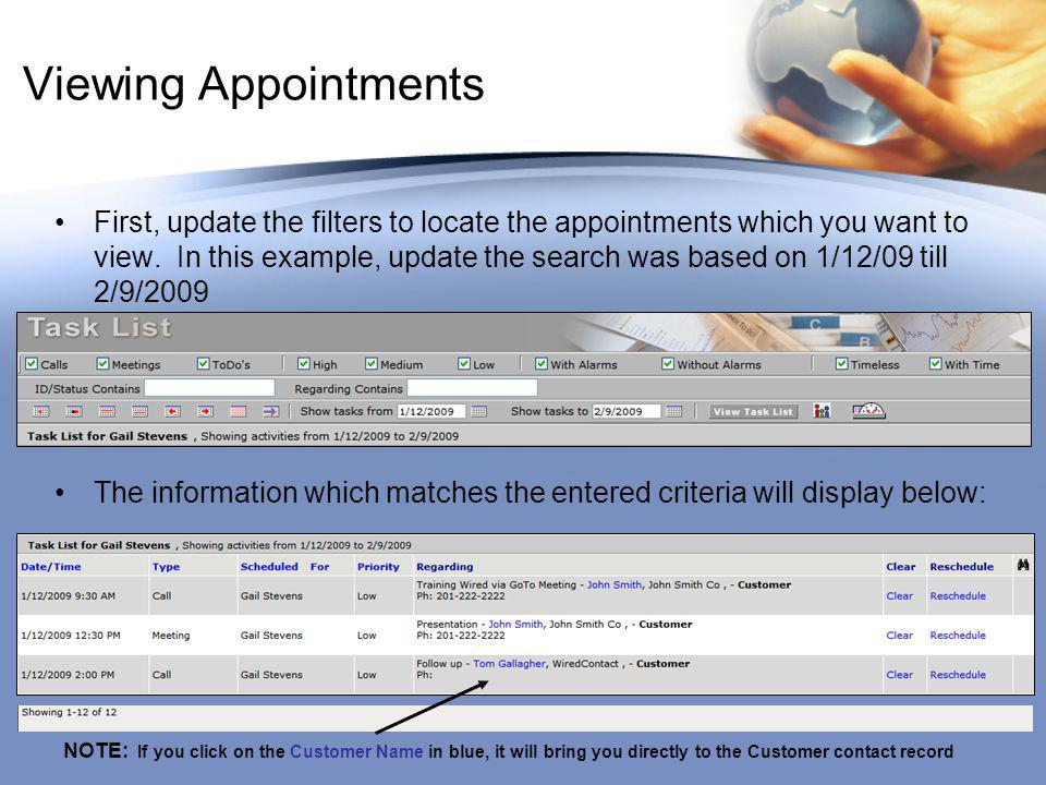 Viewing Appointments First, update the filters to locate the appointments which you want to view.