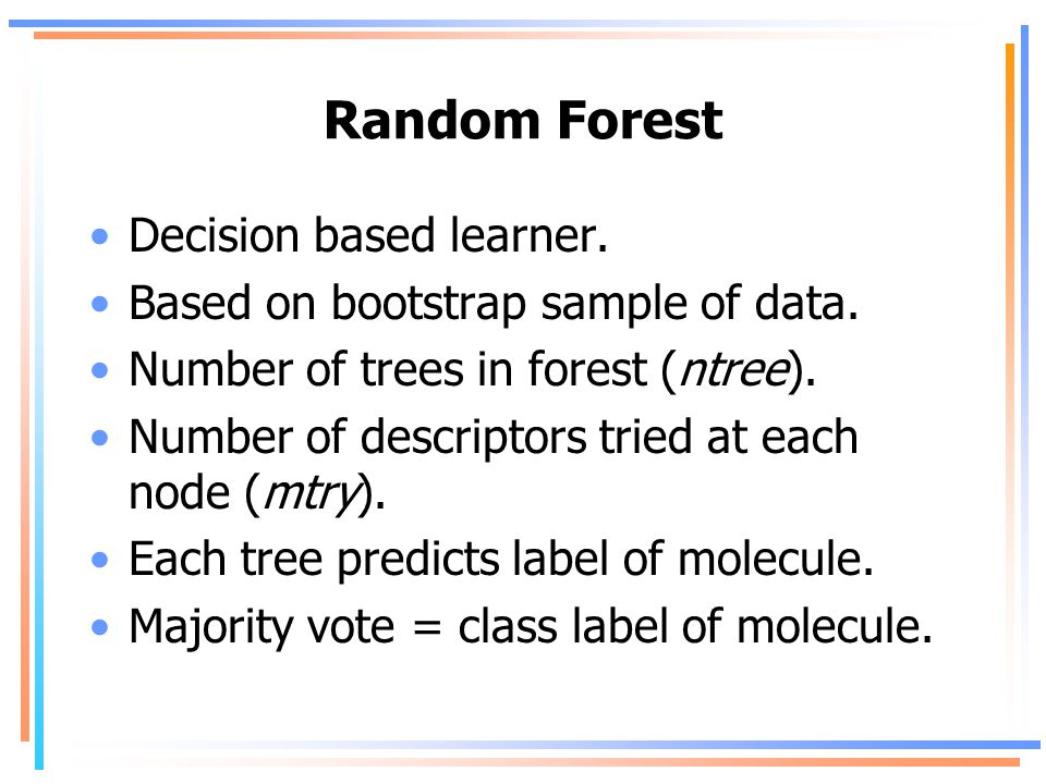 Random Forest Decision based learner. Based on bootstrap sample of data.