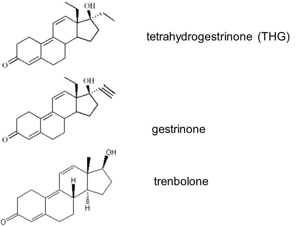 tetrahydrogestrinone (THG) gestrinone trenbolone