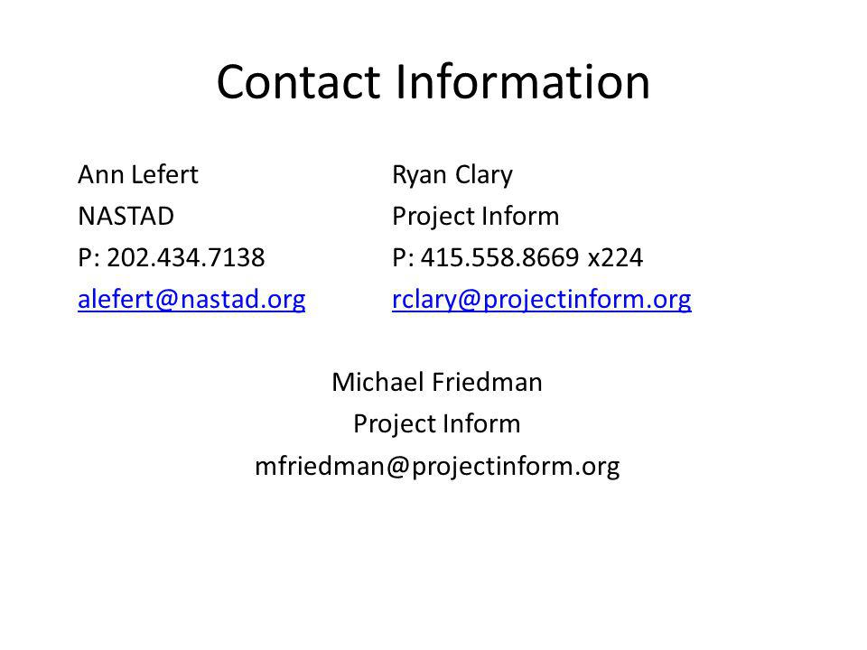 Contact Information Ann LefertRyan Clary NASTADProject Inform P: P: x224 Michael Friedman Project Inform