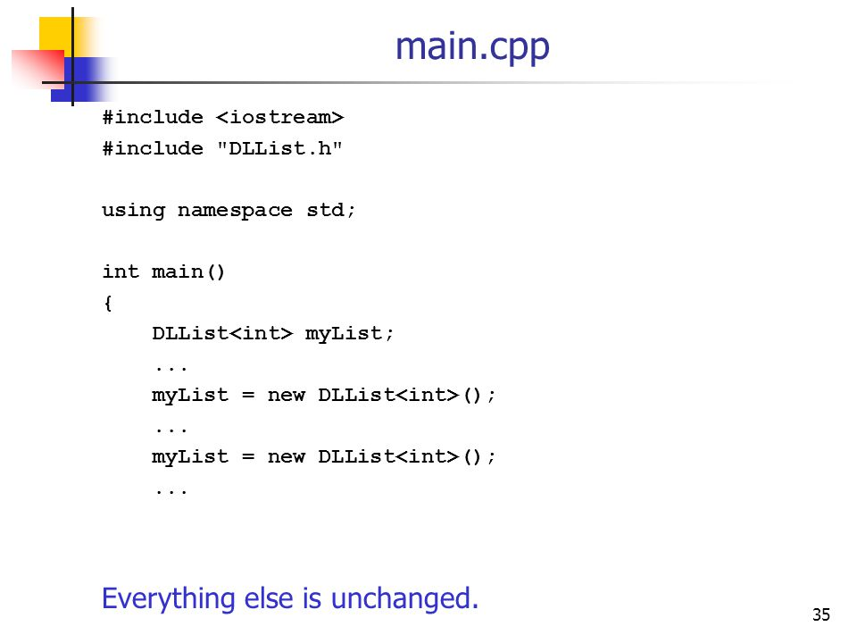 35 main.cpp #include #include DLList.h using namespace std; int main() { DLList myList;...