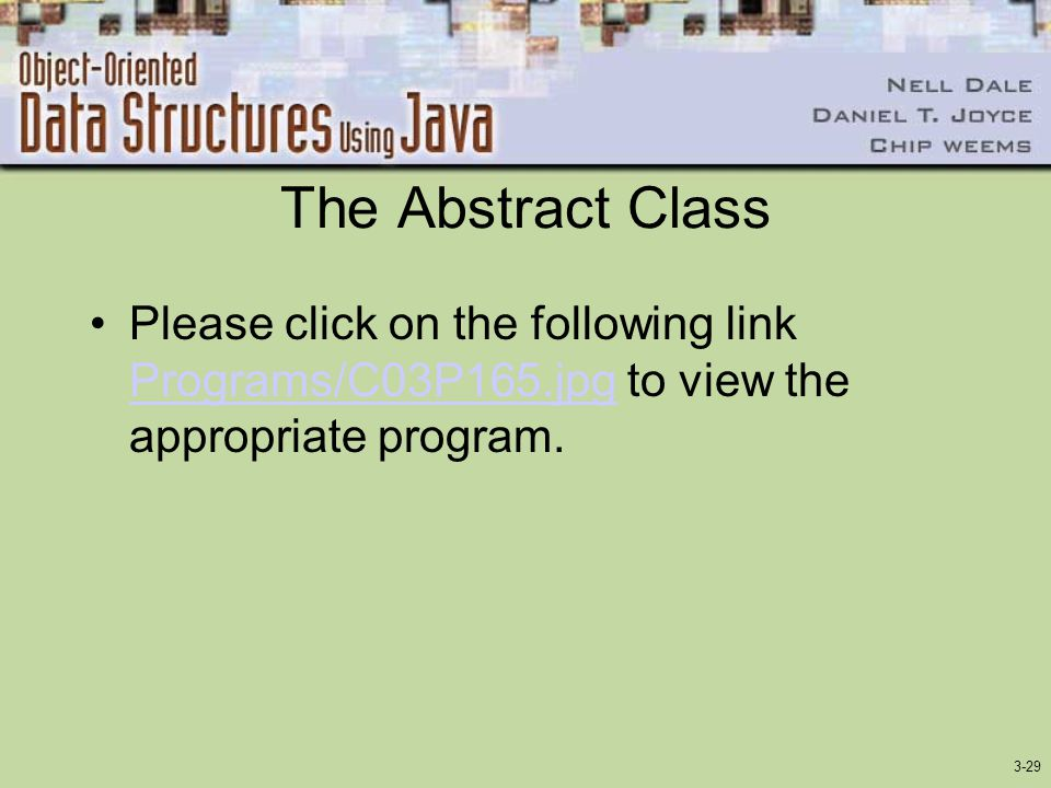 3-29 The Abstract Class Please click on the following link Programs/C03P165.jpg to view the appropriate program.