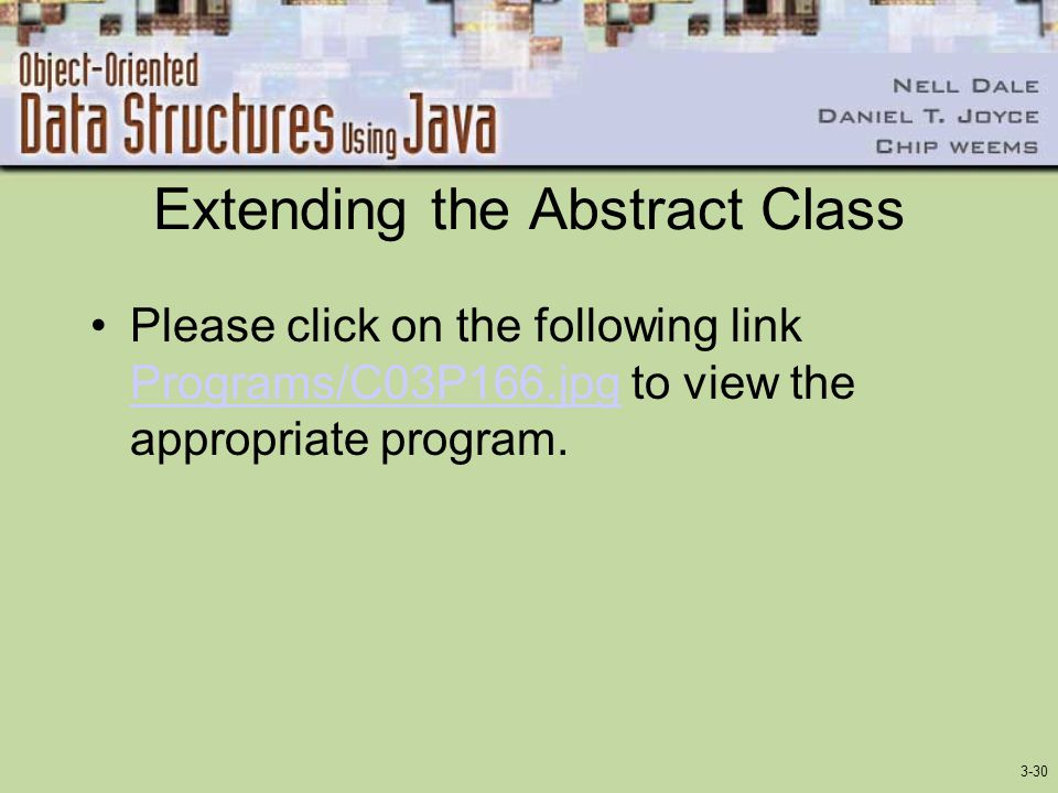 3-30 Extending the Abstract Class Please click on the following link Programs/C03P166.jpg to view the appropriate program. Programs/C03P166.jpg