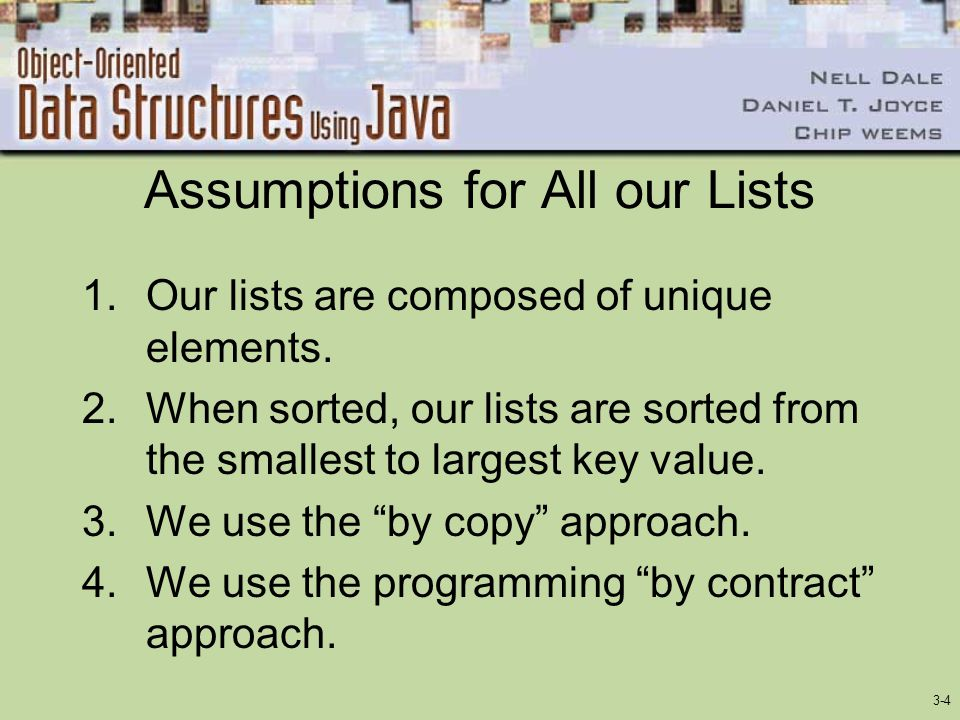 3-4 Assumptions for All our Lists 1.Our lists are composed of unique elements.