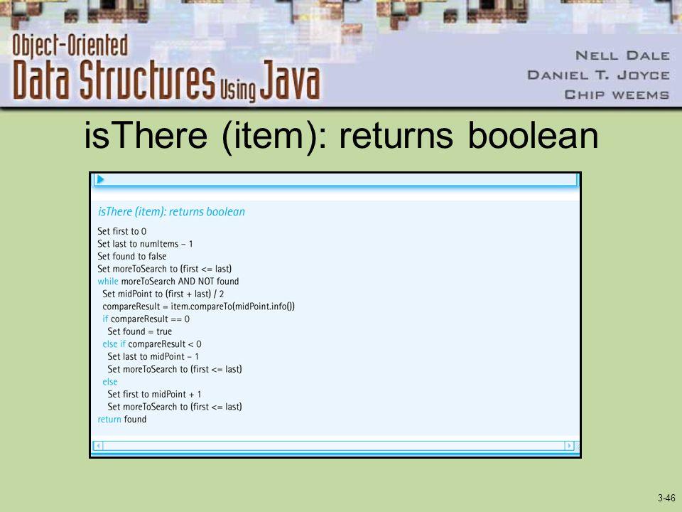 3-46 isThere (item): returns boolean