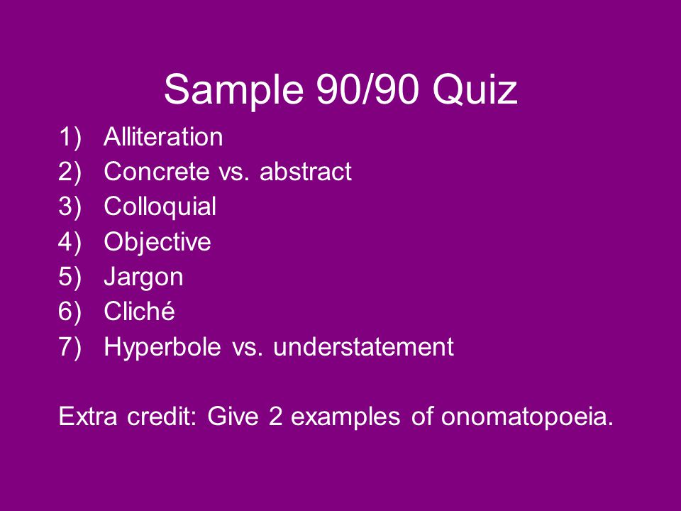 Sample 90/90 Quiz 1)Alliteration 2)Concrete vs.
