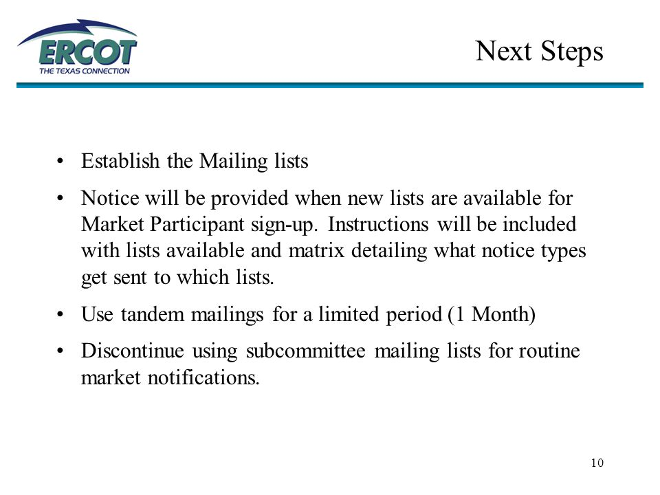 10 Next Steps Establish the Mailing lists Notice will be provided when new lists are available for Market Participant sign-up.
