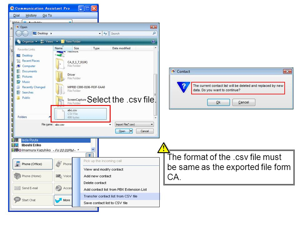 Select the.csv file. The format of the.csv file must be same as the exported file form CA.