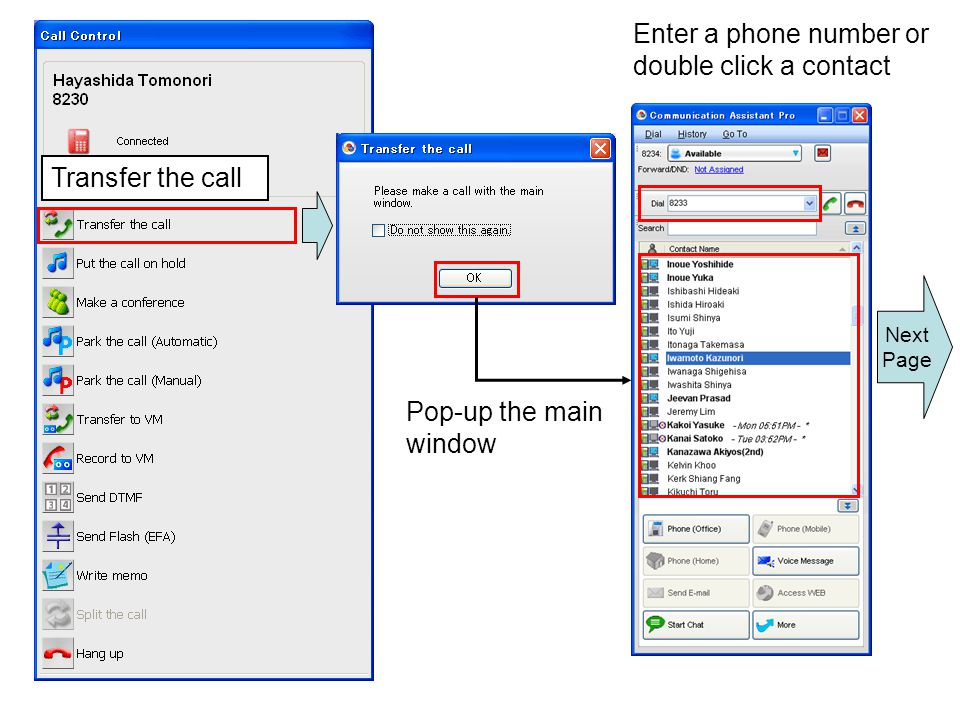 Enter a phone number or double click a contact Transfer the call Pop-up the main window Next Page