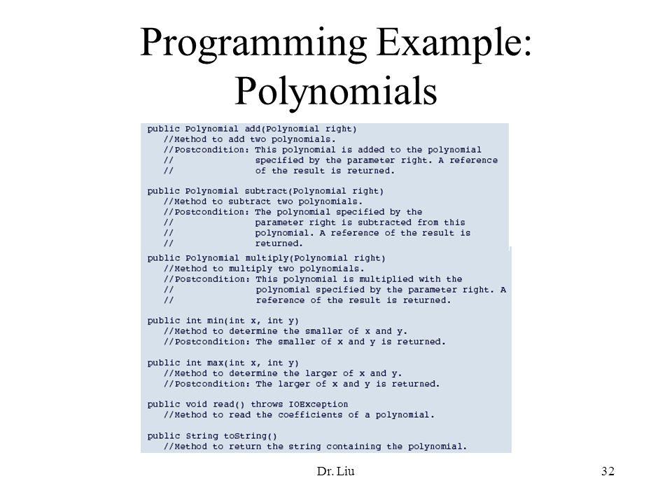 Dr. Liu32 Programming Example: Polynomials