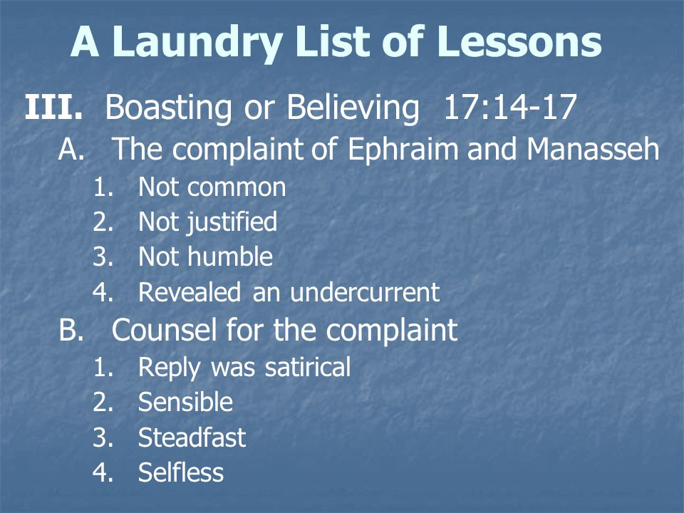 A Laundry List of Lessons III. III. Boasting or Believing 17:14-17 A.