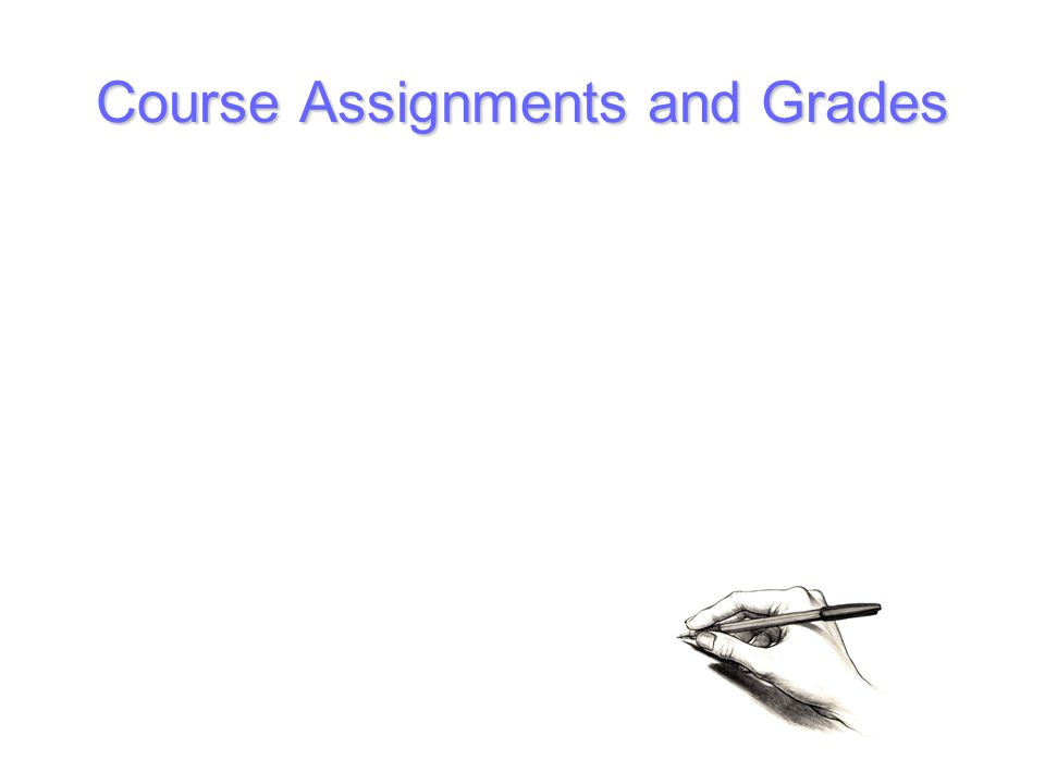 Course Assignments and Grades