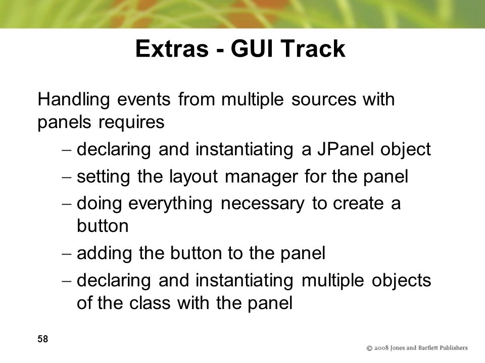 58 Extras - GUI Track Handling events from multiple sources with panels requires declaring and instantiating a JPanel object setting the layout manage