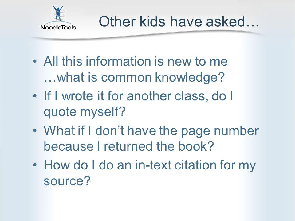 Other kids have asked… All this information is new to me …what is common knowledge.