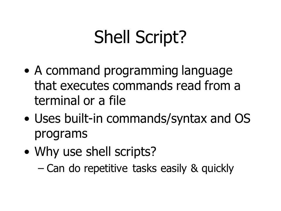 Shell Script.