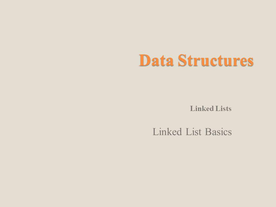 Data Structures Linked Lists Linked List Basics