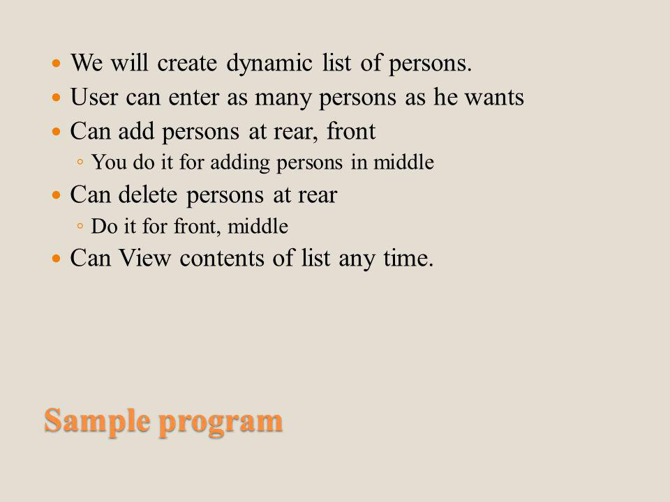 Sample program We will create dynamic list of persons.