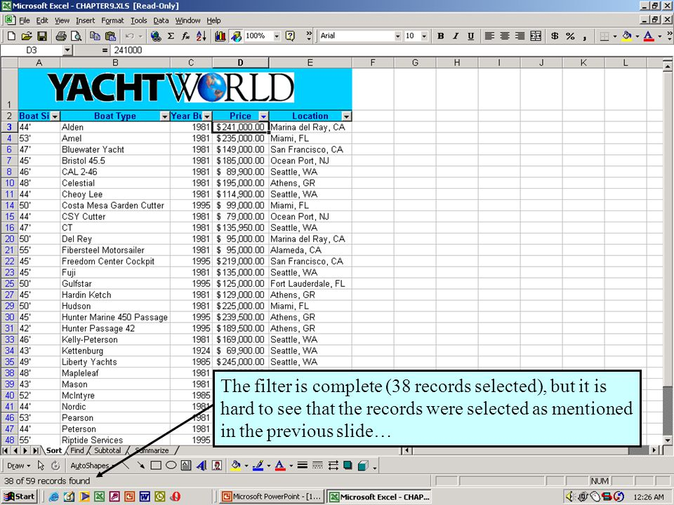 Further Adventures in Excel 200023 The filter is complete (38 records selected), but it is hard to see that the records were selected as mentioned in the previous slide…