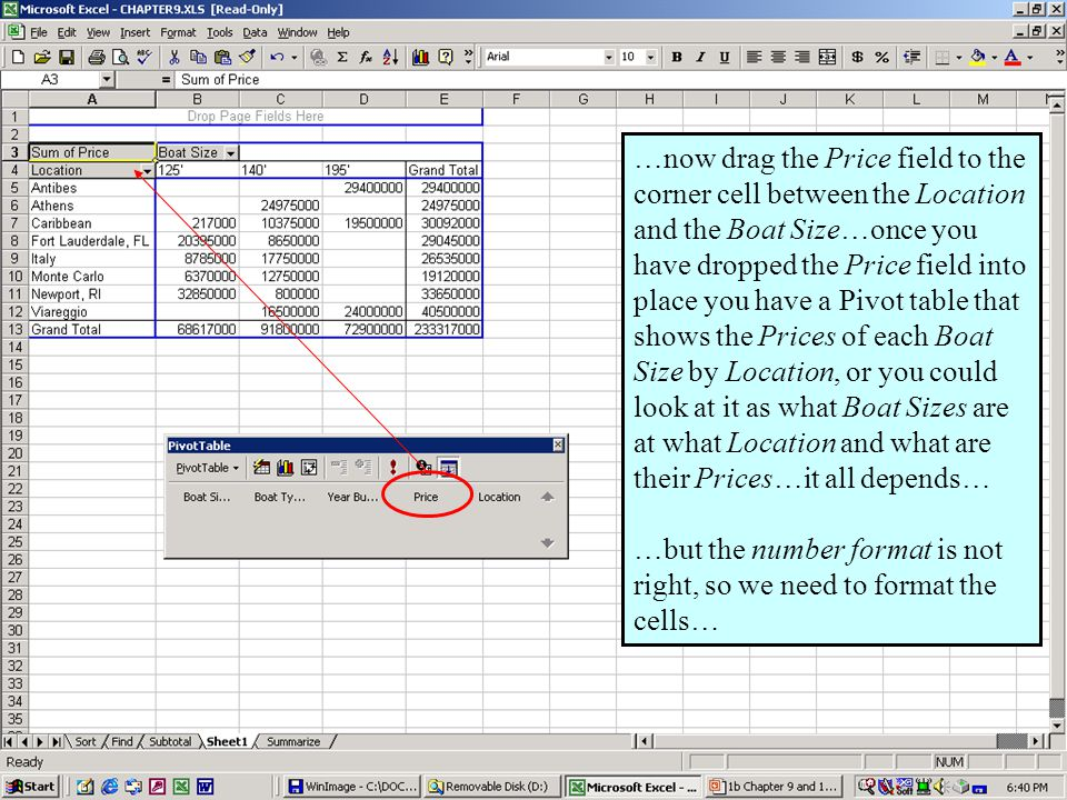 Further Adventures in Excel 200041 …now drag the Price field to the corner cell between the Location and the Boat Size…once you have dropped the Price