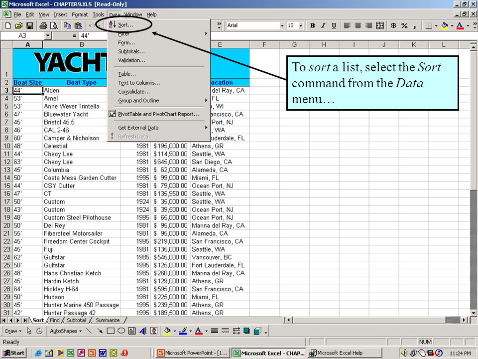 Further Adventures in Excel 20008 To sort a list, select the Sort command from the Data menu…