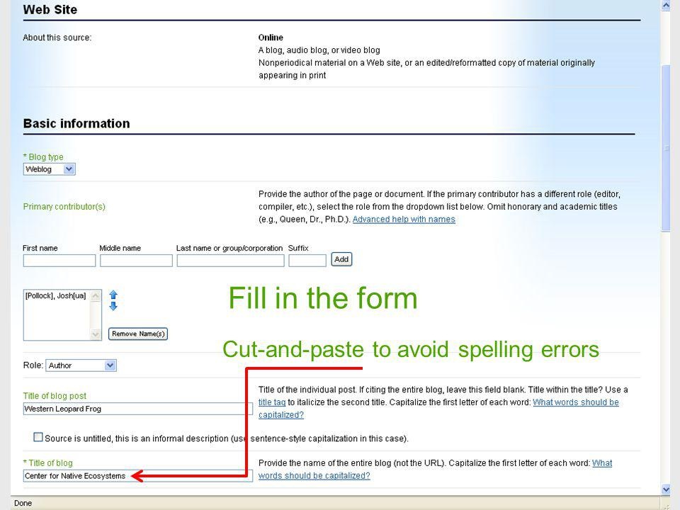 Cut-and-paste to avoid spelling errors Fill in the form