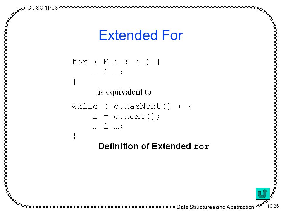 COSC 1P03 Data Structures and Abstraction 10.26 Extended For