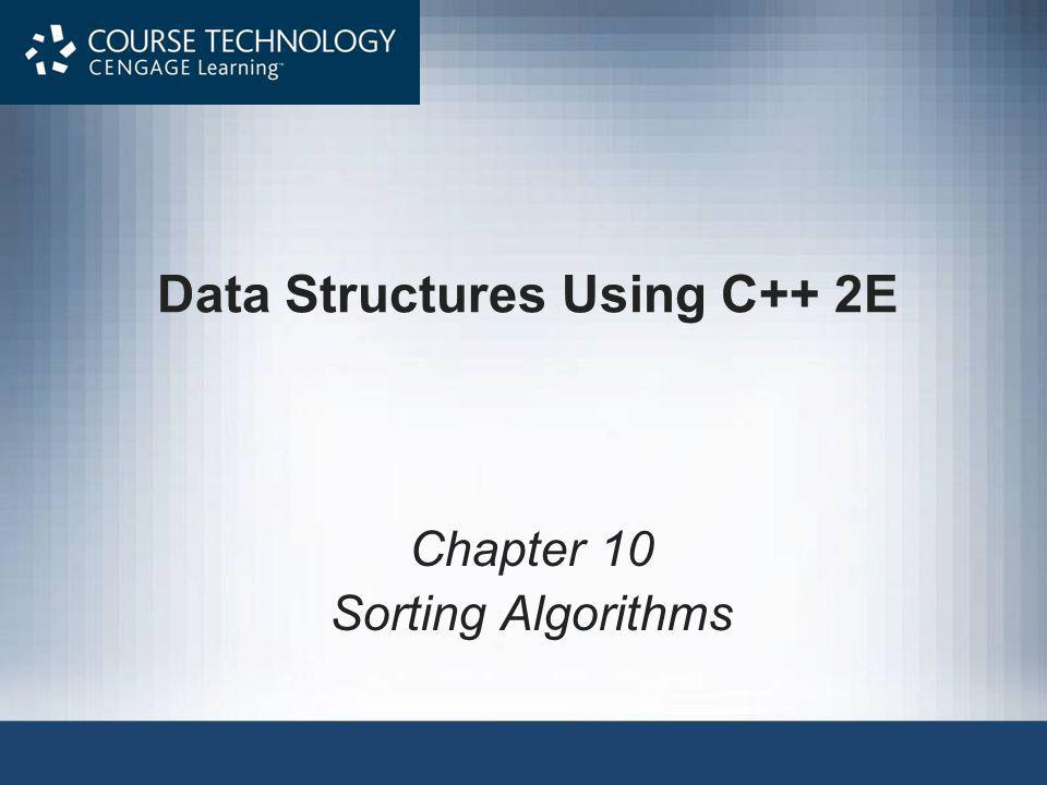 Data Structures Using C++ 2E Chapter 10 Sorting Algorithms